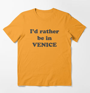I'd rather be in Venice slogan T-shirt